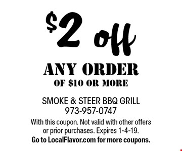 $2 off any order of $10 or more. With this coupon. Not valid with other offers or prior purchases. Expires 1-4-19. Go to LocalFlavor.com for more coupons.