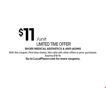 Limited time offer! $11 /unit BOTOX. With this coupon. First time clients. Not valid with other offers or prior purchases. Expires 8/9/19. Go to LocalFlavor.com for more coupons.