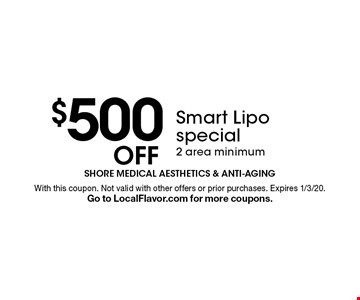 $500 Off Smart Lipo special. 2 area minimum. With this coupon. Not valid with other offers or prior purchases. Expires 1/3/20. Go to LocalFlavor.com for more coupons.