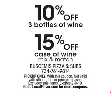15% OFF case of wine, mix & match. 10% OFF 3 bottles of wine. PICKUP ONLY. With this coupon. Not valid with other offers or prior purchases. Excludes sale items. Expires 2-8-19.Go to LocalFlavor.com for more coupons.