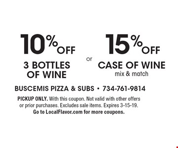 10%OFF 3 bottles  of wine. 15%OFF case of winemix & match. . PICKUP ONLY. With this coupon. Not valid with other offers  or prior purchases. Excludes sale items. Expires 3-15-19.Go to LocalFlavor.com for more coupons.