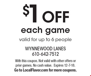 $1 OFF each game. Valid for up to 6 people. With this coupon. Not valid with other offers or prior games. No cash value. Expires 12-7-18.  Go to LocalFlavor.com for more coupons.