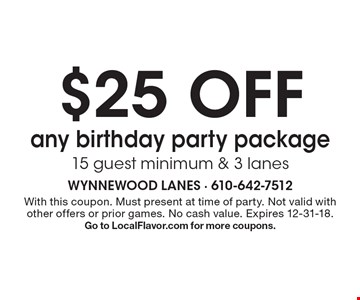 $25 off any birthday party package. 15 guest minimum & 3 lanes. With this coupon. Must present at time of party. Not valid with other offers or prior games. No cash value. Expires 12-31-18. Go to LocalFlavor.com for more coupons.