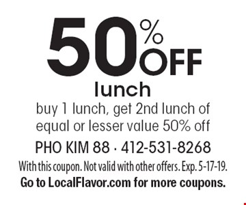 50% Off lunch buy 1 lunch, get 2nd lunch of equal or lesser value 50% off. With this coupon. Not valid with other offers. Exp. 5-17-19.Go to LocalFlavor.com for more coupons.