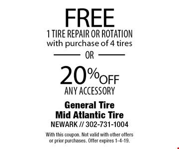 20%OFF any accessory. FREE 1 tire repair or rotation with purchase of 4 tires. . With this coupon. Not valid with other offers or prior purchases. Offer expires 1-4-19.