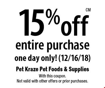 15% off entire purchase one day only! (12/16/18). With this coupon. Not valid with other offers or prior purchases.