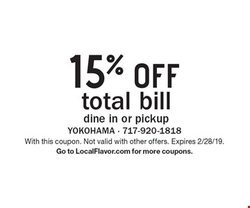 15% off total bill. Dine in or pickup. With this coupon. Not valid with other offers. Expires 2/28/19. Go to LocalFlavor.com for more coupons.