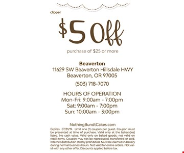 $5 off purchase of $25 or more. Expires 07/31/19. Limit one (1) coupon per guest. Coupon must be presented at time of purchase. Value only at the bakery(ies) listed. No cash value. Valid only on baked goods; not valid on retail items. Coupon may not be reproduced, transferred or sold. Internet distribution strictly prohibited. Must be claimed in bakery during normal business hours. Not valid for online orders. Not valid with any other offer. Discounts applied before tax.