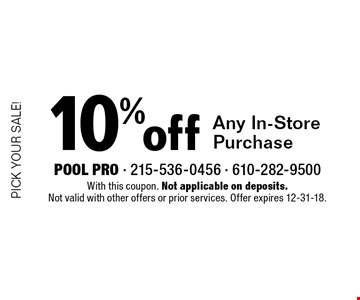 Pick Your Sale! 10% off Any In-Store Purchase. With this coupon. Not applicable on deposits. Not valid with other offers or prior services. Offer expires 12-31-18.