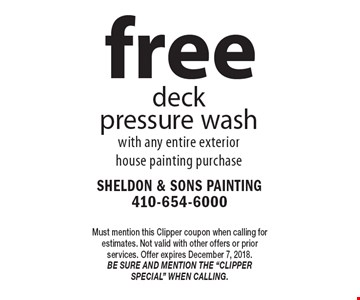 free deck pressure wash with any entire exterior house painting purchase. Must mention this Clipper coupon when calling for estimates. Not valid with other offers or prior services. Offer expires December 7, 2018. Be sure and mention the