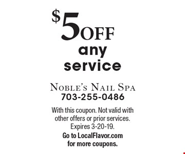 $5 OFF any service. With this coupon. Not valid with other offers or prior services. Expires 3-20-19.Go to LocalFlavor.com for more coupons.