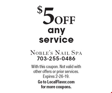$5 OFF any service. With this coupon. Not valid with other offers or prior services. Expires 2-26-19. Go to LocalFlavor.com for more coupons.