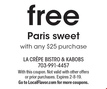 free Paris sweet with any $25 purchase. With this coupon. Not valid with other offers or prior purchases. Expires 2-8-19. Go to LocalFlavor.com for more coupons.