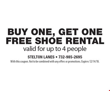buy one, get one free shoe rental-valid for up to 4 people. With this coupon. Not to be combined with any offers or promotions. Expires 12/14/18.