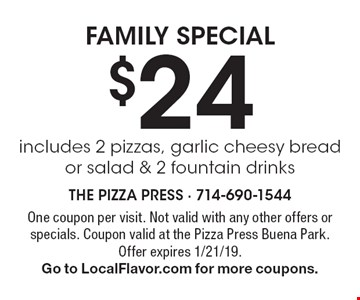 $24 Family Special. Includes 2 pizzas, garlic cheesy bread or salad & 2 fountain drinks. One coupon per visit. Not valid with any other offers or specials. Coupon valid at the Pizza Press Buena Park.Offer expires 1/21/19. Go to LocalFlavor.com for more coupons.