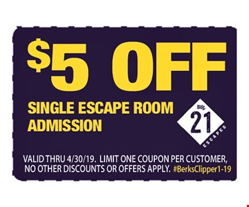 $5 OFF Single Escape Room Admission Valid Thru 4/30/19. Limit One Coupon per Customer, No Other Discounts or Offers Apply.