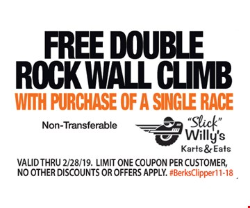 Free double rock wall climb with purchase of a single race. Non-transferable. Valid thru 2/28/19. Limit one coupon per customer. No other discounts or offers apply. #BerksClipper11-18.