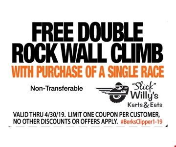 Free double rock wall climb with purchase of a single race. Non-transferable. Valid thru 4/30/19. Limit one coupon per customer, no other discounts or offers apply. #BerksClipper1-19.