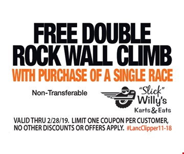 Free double rock wall climb with purchase of a single race. Non-transferable. Valid thru 2/28/19. Limit one coupon per customer. No other discounts or offers apply. #LancClipper11-18.
