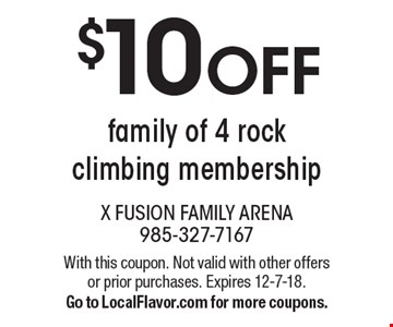$10 off family of 4 rock climbing membership. With this coupon. Not valid with other offers or prior purchases. Expires 12-7-18. Go to LocalFlavor.com for more coupons.
