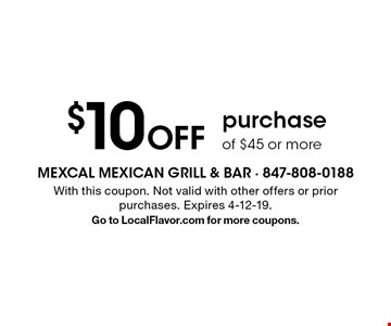 $10 Off purchase of $45 or more. With this coupon. Not valid with other offers or prior purchases. Expires 4-12-19.Go to LocalFlavor.com for more coupons.