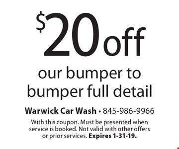 $20 off our bumper to bumper full detail. With this coupon. Must be presented when service is booked. Not valid with other offers or prior services. Expires 1-31-19.