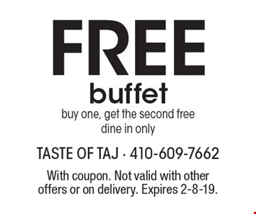 Free buffet. Buy one, get the second free dine in only. With coupon. Not valid with other offers or on delivery. Expires 2-8-19.