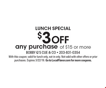 $3 off any purchase of $15 or more. With this coupon; valid for lunch only, eat-in only. Not valid with other offers or prior purchases. Expires 3/22/19. Go to LocalFlavor.com for more coupons.