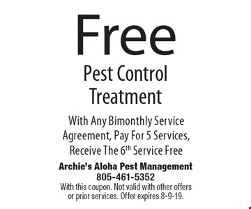 Free Pest Control Treatment With Any Bimonthly Service Agreement, Pay For 5 Services, Receive The 6th Service Free. With this coupon. Not valid with other offers or prior services. Offer expires 8-9-19.