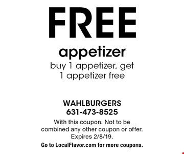 Free appetizer buy 1 appetizer, get 1 appetizer free. With this coupon. Not to be combined any other coupon or offer. Expires 2/8/19. Go to LocalFlavor.com for more coupons.