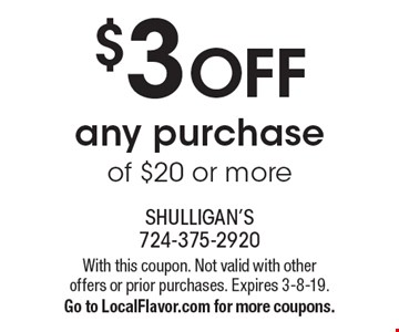 $3 OFF any purchase of $20 or more. With this coupon. Not valid with other offers or prior purchases. Expires 3-8-19. Go to LocalFlavor.com for more coupons.