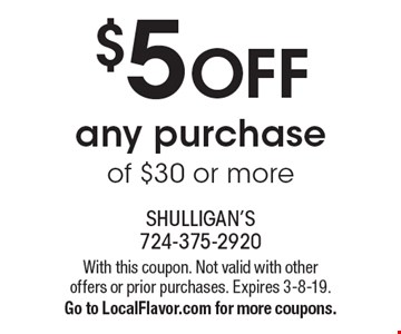 $5 OFF any purchase of $30 or more. With this coupon. Not valid with other offers or prior purchases. Expires 3-8-19. Go to LocalFlavor.com for more coupons.