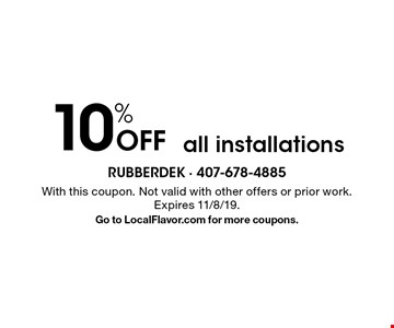10% off all installations. With this coupon. Not valid with other offers or prior work. Expires 11/8/19. Go to LocalFlavor.com for more coupons.