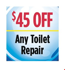 $45 Off any toilet repair. All discounts taken off the regular rate of work. Coupons and other specials cannot be combined. Must mention this ad at time of service.