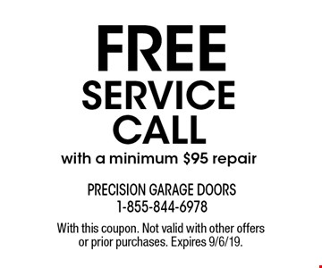 Free service call with a minimum $95 repair. With this coupon. Not valid with other offers or prior purchases. Expires 9/6/19.
