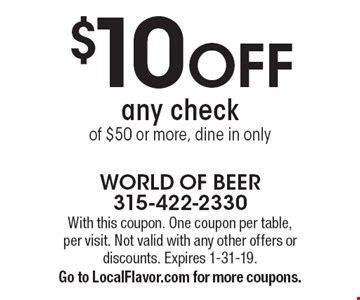 $10 OFF any check of $50 or more, dine in only. With this coupon. One coupon per table, per visit. Not valid with any other offers or discounts. Expires 1-31-19. Go to LocalFlavor.com for more coupons.