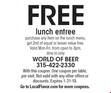 FREE lunch entree purchase any item on the lunch menu, get 2nd of equal or lesser value free. Valid Mon-Fri. from open to 3pm, dine in only. With this coupon. One coupon per table, per visit. Not valid with any other offers or discounts. Expires 1-31-19. Go to LocalFlavor.com for more coupons.