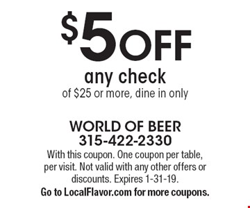 $5 OFF any check of $25 or more, dine in only. With this coupon. One coupon per table, per visit. Not valid with any other offers or discounts. Expires 1-31-19. Go to LocalFlavor.com for more coupons.