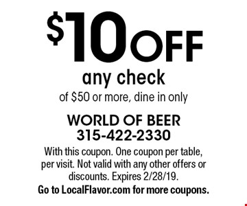 $10 off any check of $50 or more, dine in only. With this coupon. One coupon per table, per visit. Not valid with any other offers or discounts. Expires 2/28/19. Go to LocalFlavor.com for more coupons.