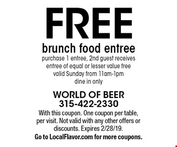 Free brunch food entree. Purchase 1 entree, 2nd guest receives entree of equal or lesser value free. Valid Sunday from 11am-1pm, dine in only. With this coupon. One coupon per table, per visit. Not valid with any other offers or discounts. Expires 2/28/19. Go to LocalFlavor.com for more coupons.