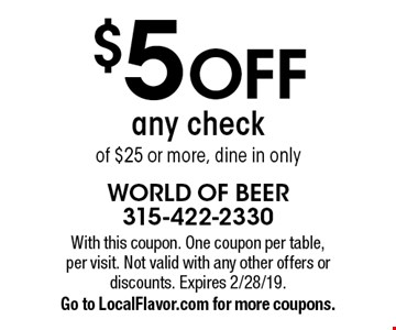 $5 off any check of $25 or more, dine in only. With this coupon. One coupon per table, per visit. Not valid with any other offers or discounts. Expires 2/28/19. Go to LocalFlavor.com for more coupons.