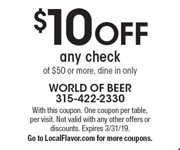 $10 off any check of $50 or more, dine in only. With this coupon. One coupon per table, per visit. Not valid with any other offers or discounts. Expires 3/31/19. Go to LocalFlavor.com for more coupons.