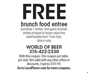 Free brunch food entree. Purchase 1 entree, 2nd guest receives entree of equal or lesser value. Free valid Sunday from 11am-1pm, dine in only. With this coupon. One coupon per table, per visit. Not valid with any other offers or discounts. Expires 3/31/19. Go to LocalFlavor.com for more coupons.