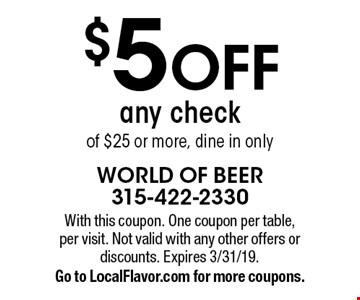 $5 off any check of $25 or more, dine in only. With this coupon. One coupon per table, per visit. Not valid with any other offers or discounts. Expires 3/31/19. Go to LocalFlavor.com for more coupons.