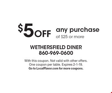 $5 Off any purchase of $25 or more. With this coupon. Not valid with other offers. One coupon per table. Expires 2-1-19. Go to LocalFlavor.com for more coupons.