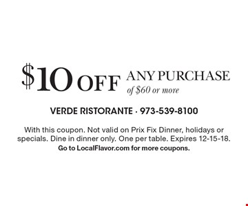 $10 off any purchase of $60 or more. With this coupon. Not valid on Prix Fix Dinner, holidays or specials. Dine in dinner only. One per table. Expires 12-15-18. Go to LocalFlavor.com for more coupons.
