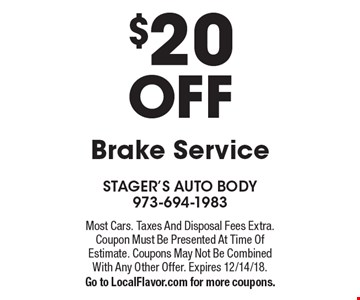 $20 OFF Brake Service. Most Cars. Taxes And Disposal Fees Extra. Coupon Must Be Presented At Time Of Estimate. Coupons May Not Be Combined With Any Other Offer. Expires 12/14/18.Go to LocalFlavor.com for more coupons.