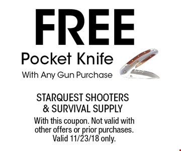 Free Pocket Knife With Any Gun Purchase. With this coupon. Not valid with other offers or prior purchases. Valid 11/23/18 only.