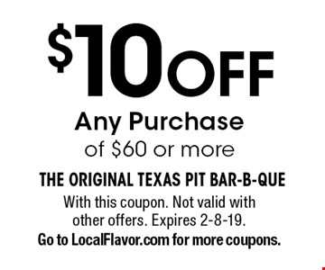 $10 OFF Any Purchase of $60 or more. With this coupon. Not valid with other offers. Expires 2-8-19. Go to LocalFlavor.com for more coupons.
