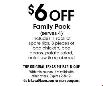 $6 OFF Family Pack(serves 4). Includes: 1 rack of spare ribs, 8 pieces of bbq chicken, bbq beans, potato salad, coleslaw & cornbread. With this coupon. Not valid with other offers. Expires 2-8-19. Go to LocalFlavor.com for more coupons.